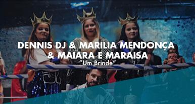 DENNIS DJ & MARILIA  & MAIARA E MARAISA